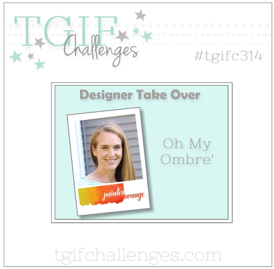 TGIF Ombre challenge